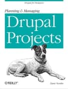 Planning and Managing Drupal Projects ebook by Dani Nordin