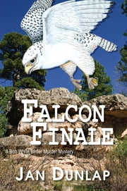 Falcon Finale - A Bob White Murder Mystery ebook by Jan Dunlap