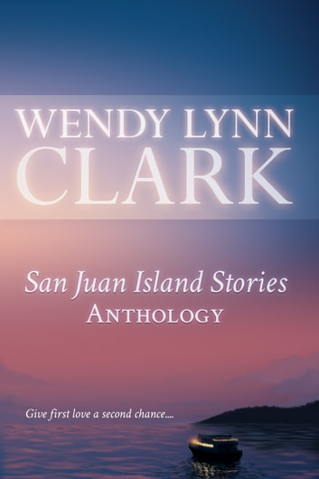 San Juan Island Stories Anthology ebook by Wendy Lynn Clark