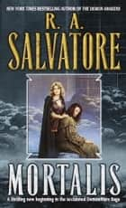 Mortalis ebook by R.A. Salvatore