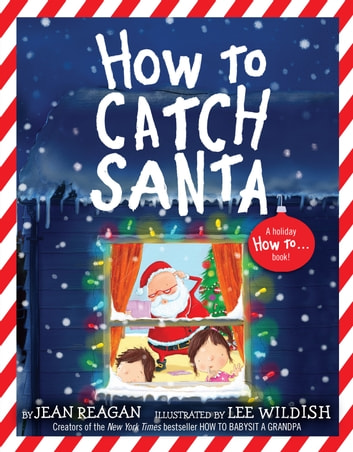 How to Catch Santa ebook by Jean Reagan