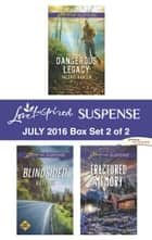 Harlequin Love Inspired Suspense July 2016 - Box Set 2 of 2 - Dangerous Legacy\Blindsided\Fractured Memory ebook by Valerie Hansen, Katy Lee, Jordyn Redwood