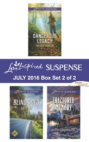 Harlequin Love Inspired Suspense July 2016 - Box Set 2 of 2 - Dangerous Legacy\Blindsided\Fractured Memory  ebook de Valerie Hansen, Katy Lee, Jordyn Redwood