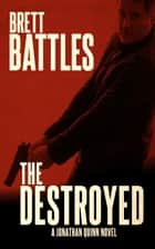 The Destroyed ebook by Brett Battles
