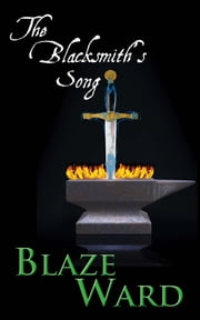 The Blacksmith's Song ebook by Blaze Ward