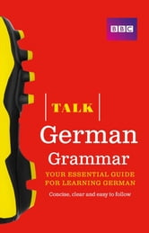Talk German Grammar ebook by Mrs Sue Purcell,Mr Heiner Schenke