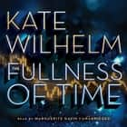 The Fullness of Time audiobook by