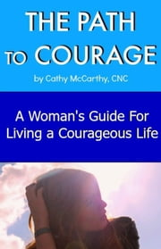 The Path to Courage ebook by Cathy McCarthy