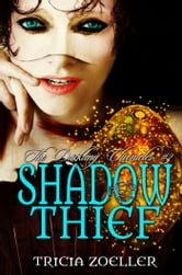 Shadow Thief, The Darkling Chronicles #3 ebook by Tricia Zoeller