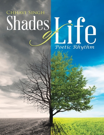 Shades of Life: Poetic Rhythm ebook by Chhavi Singh