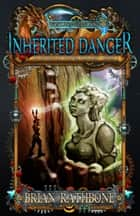 Inherited Danger ebook by Brian Rathbone