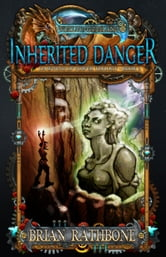 Inherited Danger - Young Adult Epic Fantasy - Book 2 ebook by Brian Rathbone