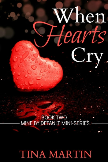 When Hearts Cry ebook by Tina Martin