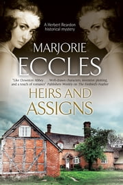 Heirs and Assigns - A new British country house murder mystery series ebook by Marjorie Eccles