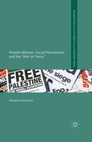 Muslim Women, Social Movements and the 'War on Terror' ebook by Narzanin Massoumi