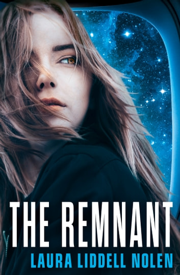 The Remnant (The Ark Trilogy, Book 2) ebook by Laura Liddell Nolen