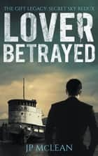 Lover Betrayed ebook by JP McLean