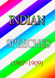 Indian Speeches (1907-1909) ebook by VISCOUNT MORLEY