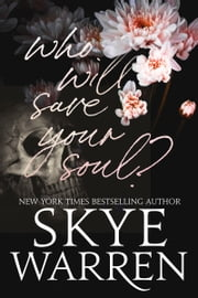 Who Will Save Your Soul - And Other Dangerous Bedtime Stories ebook by Skye Warren