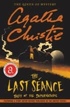The Last Seance - Tales of the Supernatural ebook by Agatha Christie