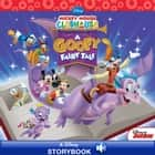 Mickey Mouse Clubhouse: A Goofy Fairy Tale - A Disney Read-Along ebook by Disney Books
