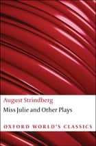Miss Julie and Other Plays ebook by Johan August Strindberg, Michael Robinson