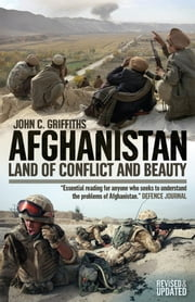 Afghanistan - A History of Conflict ebook by Griffiths; John C