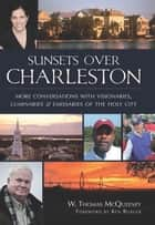 Sunsets Over Charleston ebook by W. Thomas McQueeney