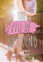 ebook The Fill-In Boyfriend de Kasie West