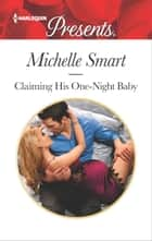 Claiming His One-Night Baby ebook by Michelle Smart