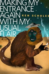 Making My Entrance Again With My Usual Flair - A Tor.com Original ebook by Ken Scholes