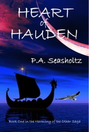 Heart of Hauden (Harmony of the Othar Saga #1) ebook by P.A. Seasholtz