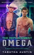 The Replacement Omega - Whispering Hills, #3 ebook by Tabatha Austin