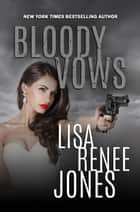 Bloody Vows - Lilah Love, #5 ebook by Lisa Renee Jones