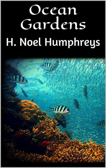 Ocean Gardens ebook by H. Noel Humphreys