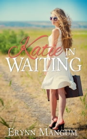 Katie in Waiting ebook by Erynn Mangum