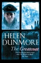 The Greatcoat ebook by Helen Dunmore