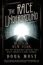 The Race Underground ebook by Doug Most
