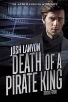 Death of a Pirate King ebook by Josh Lanyon