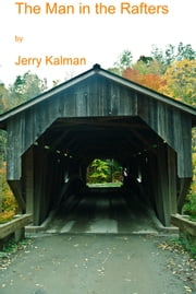 The Man in the Rafters ebook by Jerry Kalman
