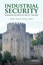 Industrial Security - Managing Security in the 21st Century ebook by David L. Russell,Pieter C. Arlow