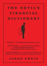 The Devil's Financial Dictionary ebook by Jason Zweig