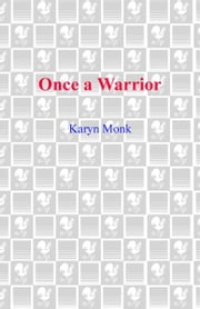 Once a Warrior ebook by Karyn Monk