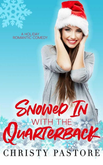 Snowed In with the Quarterback ebook by Christy Pastore