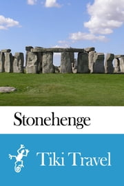 Stonehenge (England) Travel Guide - Tiki Travel ebook by Tiki Travel