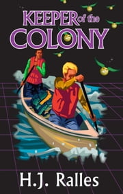 Keeper of the Colony, Book 4 of the Keeper Series ebook by H.J. Ralles