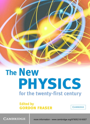 The New Physics - For the Twenty-First Century ebook by