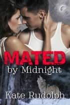 Mated by Midnight 電子書 by Kate Rudolph