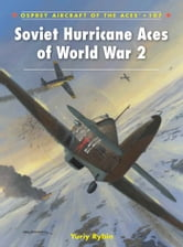Soviet Hurricane Aces of World War 2 ebook by Yuriy Rybin
