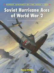 Soviet Hurricane Aces of World War 2 ebook by Yuriy Rybin,Aleksander Rusinov